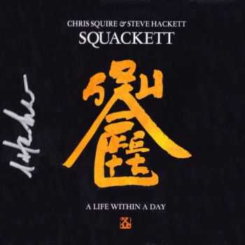 Squackett (Chris Squire & Steve Hackett) - A Life Within A Day (2012) FLAC