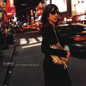 PJ Harvey - Stories From the City, Stories From the Sea - 2000