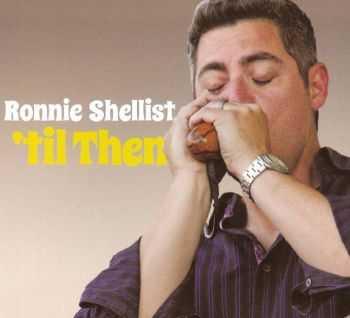 Ronnie Shellist - 'til Then (2012)