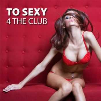 To Sexy 4 The Club! (2012)