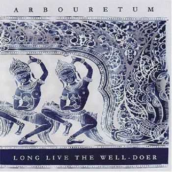 Arbouretum - Long Live the Well-Doer (2004)