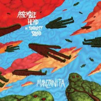 Assemble Head In Sunburst Sound - Manzanita (2012)