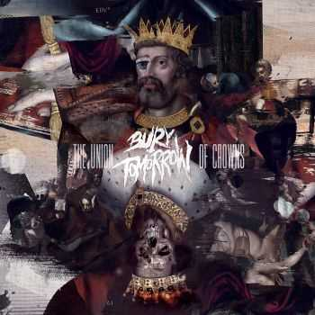 Bury Tomorrow - The Union Of Crowns (2012)