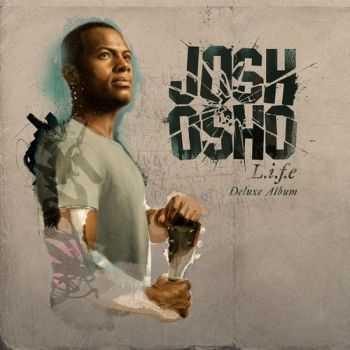 Josh Osho - L.I.F.E (Deluxe Edition) (2012)