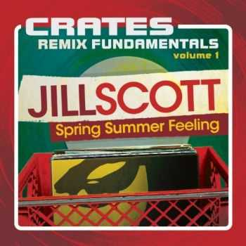 Jill Scott - Crates: Remix Fundamentals Vol.1 (2012)