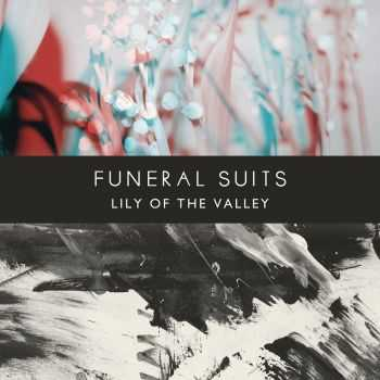 Funeral Suits - Lily Of The Valley (2012)