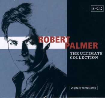 Robert Palmer - The Ultimate Collection [3CD] (2003) FLAC