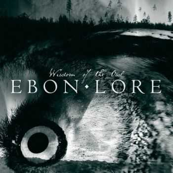 Ebon Lore - Wisdom Of The Owl (EP) (2012)