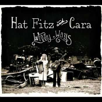 Hat Fitz and Cara – Wiley Ways (2012)