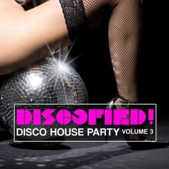 Discofied (Disco House Party Vol.3) (2012)