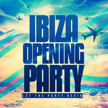 Ibiza Opening Party: Let The Party Begin (2012)