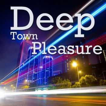 Deep Town Pleasure (2012)