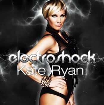 Kate Ryan – Electroshock (2012)