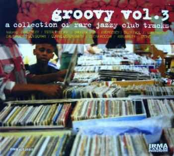 VA - Groovy Vol. 3 - A Collection Of Rare Jazzy Club Tracks (1998) Vinyl