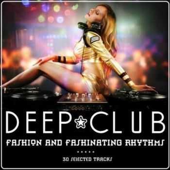 Deep Club: Fashion and Fashinating Rhythms (2012)