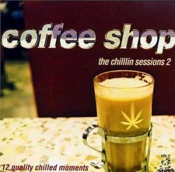 VA - Coffee Shop - The Chillin Sessions 2 (2001)