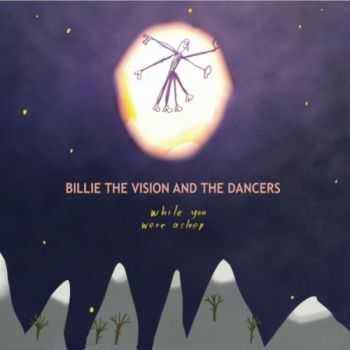 Billie the Vision & The Dancers - While You Were Asleep (2012)