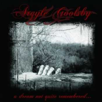 Argyle Goolsby - A Dream Not Quite Remembered [EP] (2012)