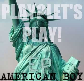 Play?Let's Play! - American Boy (EP) (2012)