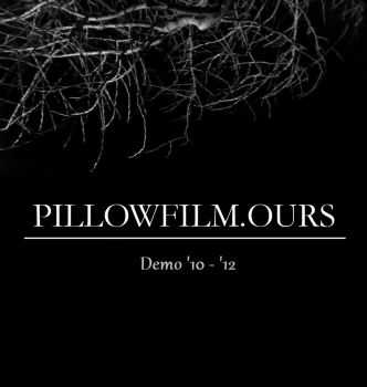Pillowfilm.ours - Demo '10 - '12 (2012)