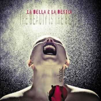 Syndone  -  La Bella È La Bestia (The Beauty Is The Beast) (2012)