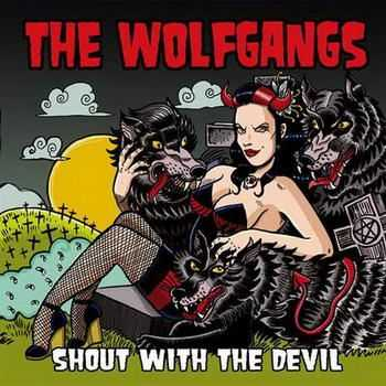 The Wolfgangs - Shout With The Devil  (2012)