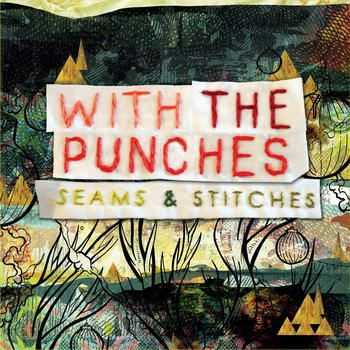 With The Punches - Seams & Stitches (2012)