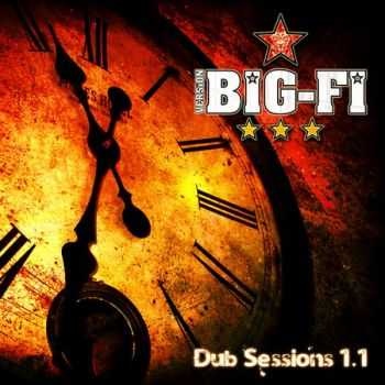Version Big-Fi  - Dub Sessions 1.1  (2012)