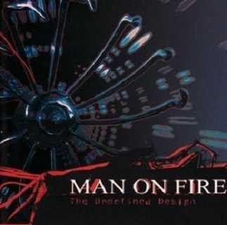 Man On Fire - The Undefined Design (2003)