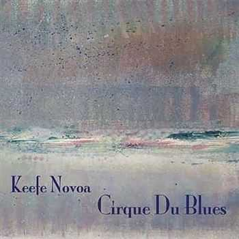 Keefe Novoa - Cirque Du Blues (2012)