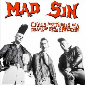 Mad Sin  - Chills And Thrills In A Drama of Mad Sin And Mystery (1988)