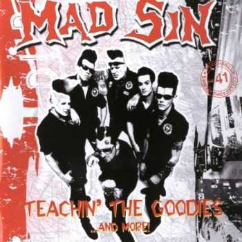 Mad Sin - Teachin' The Goodies...And More!  (2006)