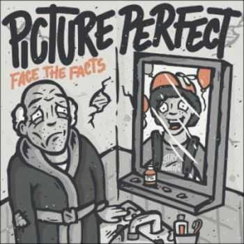 Picture Perfect - Face The Facts (2012)