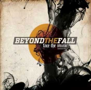 Beyond the Fall - Face the Music (2012)