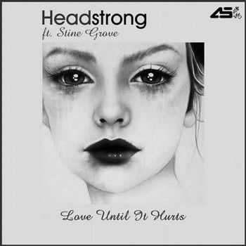 Headstrong feat Stine Grove - Love Until It Hurts (2012)