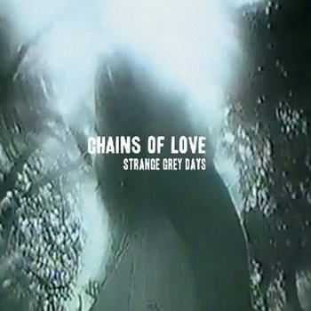 Chains Of Love - Strange Grey Days (2012)