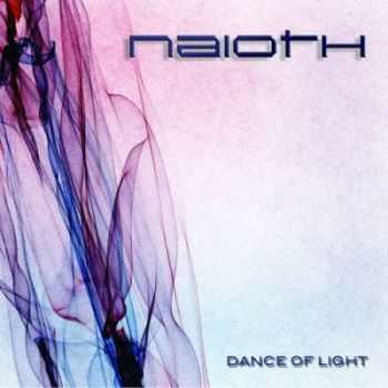 Naioth - Dance Of Light (2012)