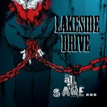 Lakeside Drive - It's All The Same ...  (2012)