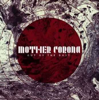 Mother Corona - Out Of The Dust (2012)