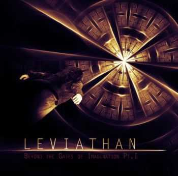 Leviathan -  Beyond The Gates Of Imagination Pt. I  (2011)