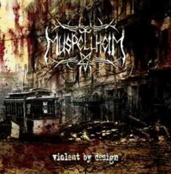 Muspellheim - Violent By Design (2007)
