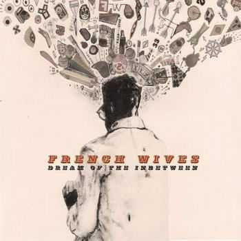 French Wives - Dream Of The Inbetween (2012)