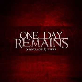 One Day Remains - Saints And Sinners (2012)