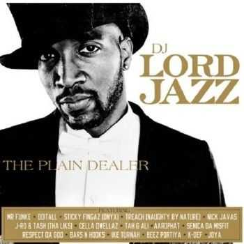 DJ Lord Jazz (of Lords Of The Underground) - The Plain Dealer (2012)