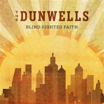 The Dunwells - Blind Sighted Faith (2012)
