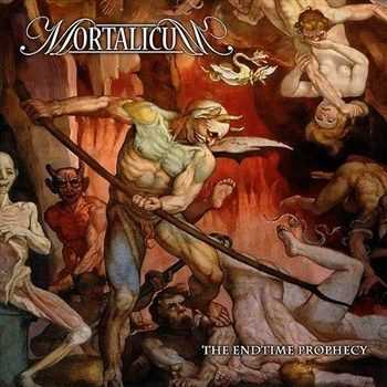 Mortalicum - The Endtime Prophecy (2012)