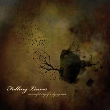 Falling Leaves - Mournful Cry Of A Dying Sun (2012)