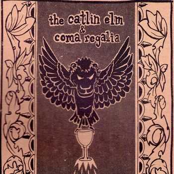 The Catlin Elm / Coma Regalia - Split (2012)