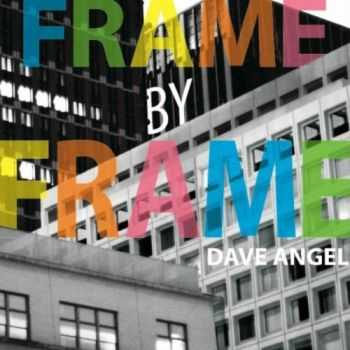 Dave Angel - Frame By Frame (2012)