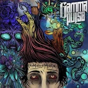 Gamma Pulse - Dead But Dreaming [EP] (2012)